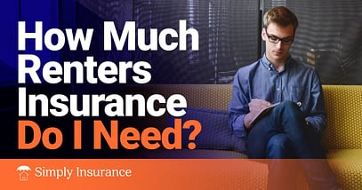 How Much Renters Insurance Do I Need In 2020?   BLOGPAPI