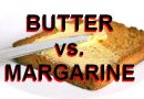 Butter or Margarine let us find outwhich is better for your health!
